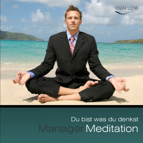 Manager Meditation - Du bist was du denkst audiobook cover art