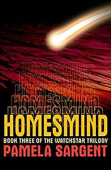 Homesmind (The Watchstar Trilogy Book 3) by [Pamela Sargent]