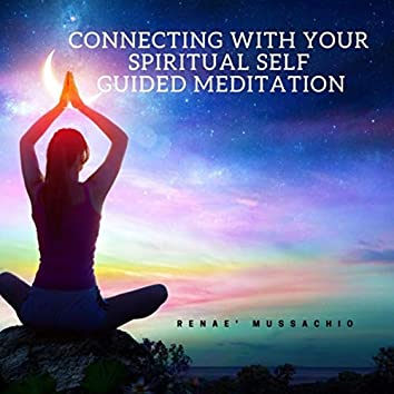 Connecting with Your Spiritual Self Guided Meditation