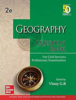 Geography Question Bank For Civil Services Preliminary Examination | Second Edition by [Vinay GB]