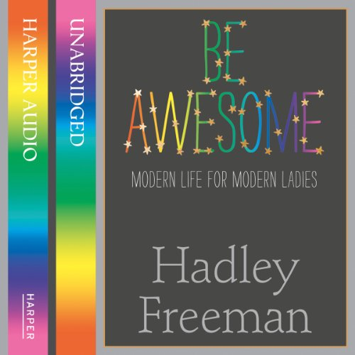 Be Awesome: Modern Life for Modern Ladies audiobook cover art