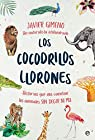Los cocodrilos llorones: Historias que nos cuentan los animales SIN DECIR NI MU