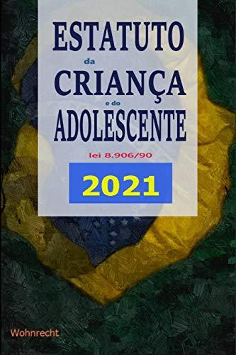 Estatuto da Criança e do Adolescente - Lei 8.069/90: Edição 2021