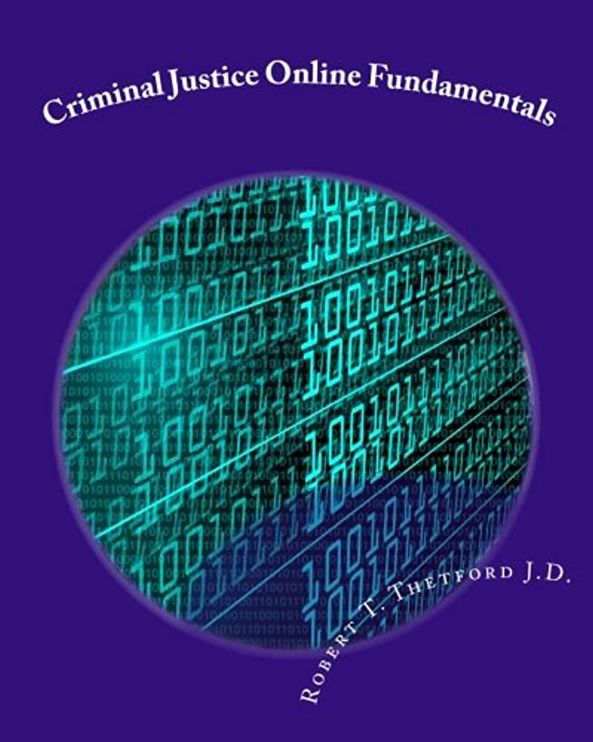 Criminal Justice Online Fundamentals: A Workbook intended to accompany a course of the same name at Faulkner University