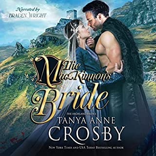 The MacKinnon's Bride     Highland Brides, Book 1              By:                                                                                                                                 Tanya Anne Crosby                               Narrated by:                                                                                                                                 Braden Wright                      Length: 10 hrs and 14 mins     17 ratings     Overall 4.2