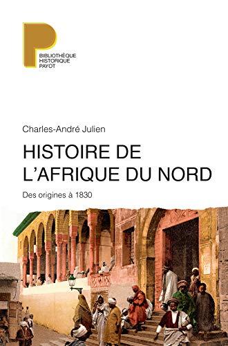 HISTOIRE DE L'AFRIQUE DU NORD. : Des origines à 1830