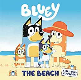 Bluey: The Beach: Winner of the 2020 ABIA Book of the Year by [Bluey]