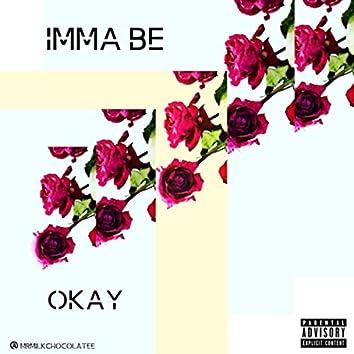 Imma Be Okay