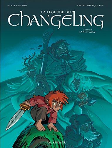 La Légende du Changeling - tome 5 - La Nuit asraï