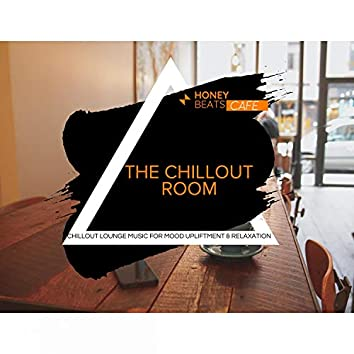 The Chillout Room - Chillout Lounge Music For Mood Upliftment & Relaxation