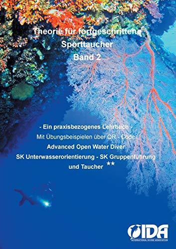 Theorie für fortgeschrittene Sporttaucher: Ein praxisbezogenes Lehrbuch Taucher**