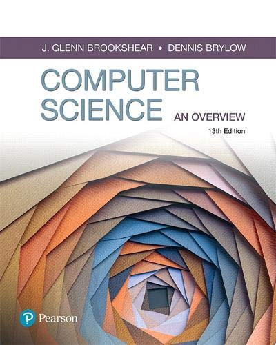 Compare Textbook Prices for Computer Science: An Overview What's New in Computer Science 13 Edition ISBN 9780134875460 by Brookshear, Glenn,Brylow, Dennis