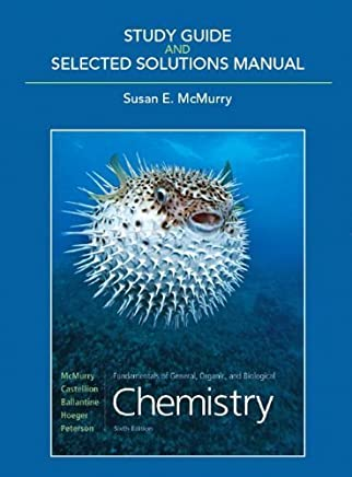 Study Guide & Selected Solutions Manual for Fundamentals of General, Organic, and Biological Chemistry by John McMurry (2009-05-18)
