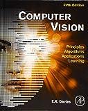 Computer Vision: Principles, Algorithms, Applications, Learning - E. R. Davies