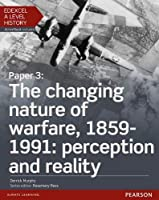 Edexcel A Level History, Paper 3: The changing nature of warfare, 1859-1991: perception and reality Student Book + ActiveBook (Edexcel GCE History 2015)