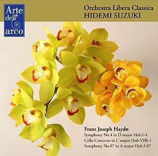 ハイドン : 交響曲 第4番 | チェロ協奏曲 第1番 | 交響曲 第87番 (Franz Joseph Haydn : Symphony No.4 in D major Hob.I-4 | Cello Concerto in C major ...