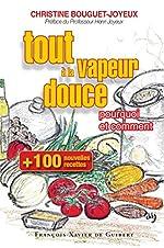 Cent nouvelles recettes, tout à la vapeur douce de Christine Bouguet-Joyeux
