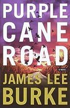 Purple Cane Road By James Lee Burke