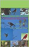 Pássaros e outras ves do Cerrado: 100 espécies que existem, ou existiram, na comunidade de Espigão de Cima, Montes Claros-MG (Portuguese Edition)