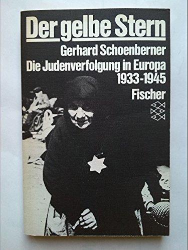 Der gelbe Stern: Die Judenverfolgung in Europa 1933-1945