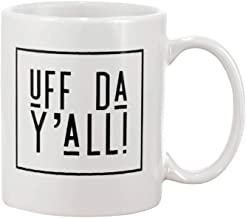 Subtle Curse Words Uff Da Y'All Fck You All Coffee Mug - 11Oz White Gift For Friend Lover Mother Father Husband Wife Friend Colleague In Christmas Birthday Valentine Day Mother's Day