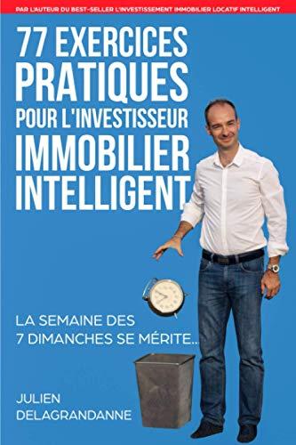 77 Exercices Pratiques pour l'Investisseur Immobilier...