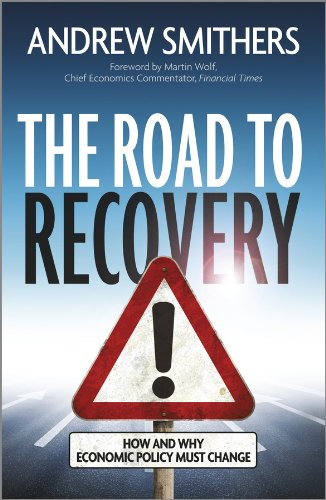 The Road to Recovery: How and Why Economic Policy Must Change