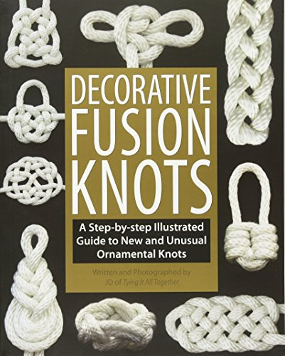 Compare Textbook Prices for Decorative Fusion Knots: A Step-by-Step Illustrated Guide to New and Unusual Ornamental Knots 1st Edition ISBN 9781931160780 by J. D. Lenzen,Barry Mault