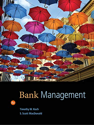 Compare Textbook Prices for Bank Management 8 Edition ISBN 9781133494683 by Koch, Timothy W.,MacDonald, S. Scott