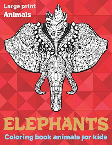 Coloring Book Animals for Kids - Animals - Large Print - Elephants