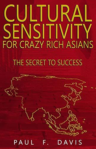 Cultural Sensitivity for Crazy Rich Asians: The Secret to Success