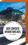 Der zweite Krautwickel - Frankenkrimi - Nürnberg-Krimi (Gostenhof)
