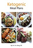 Dr. Berg's Ketogenic Diet Meal Plans: Delicious, Easy to Make & Incredibly...