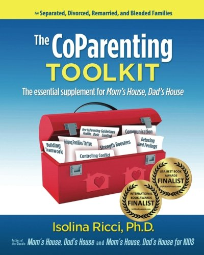 The CoParenting Toolkit: The Essential Supplement for Mom s House, Dad s House