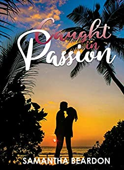 Caught in Passion by [Samantha Beardon]