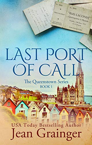 Last Port of Call: The Queenstown Series by [Jean Grainger]