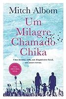 Um Milagre chamado Chika (Portuguese Edition)