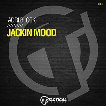 Jackin Mood