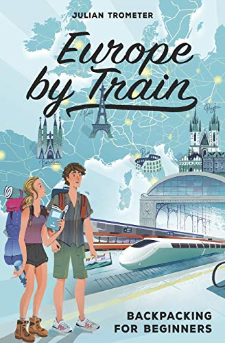 Europe by Train: Backpacking for Beginners