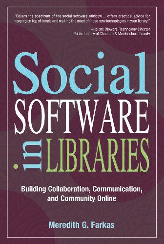 Social Software in Libraries: Building Collaboration, Communication, and Community Online (English Edition)
