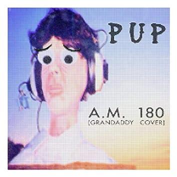 A.M. 180