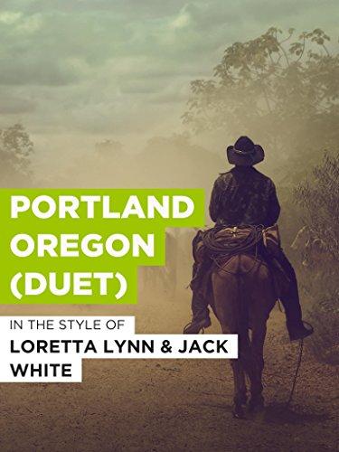 Portland Oregon (Duet) im Stil von