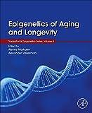 Epigenetics of Aging and Longevity: Translational Epigenetics vol 4 (Volume 4) (Translational Epigenetics (Volume 4), Band 4) - Alexey Moskalev