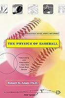 The Physics of Baseball (3rd Edition) by Robert K Adair(2002-05-07)
