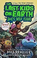 The Last Kids on Earth: June's Wild Flight