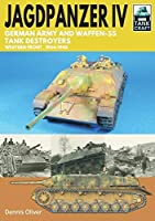 Jagdpanzer IV - German Army and Waffen-ss Tank Destroyers: Western Front, 1944–1945 (Tankcraft)