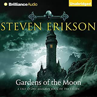 Gardens of the Moon     The Malazan Book of the Fallen, Book 1              Written by:                                                                                                                                 Steven Erikson                               Narrated by:                                                                                                                                 Ralph Lister                      Length: 26 hrs and 3 mins     121 ratings     Overall 4.6