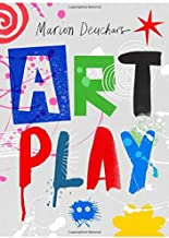 Art Play by Marion Deuchars (2016-10-24)