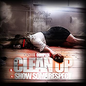 The Clean Up/Show Some Respect