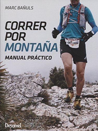 Correr por montaña. Manual práctico